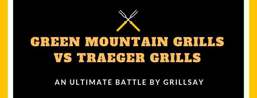 Green Mountain Grills vs Traeger Grills
