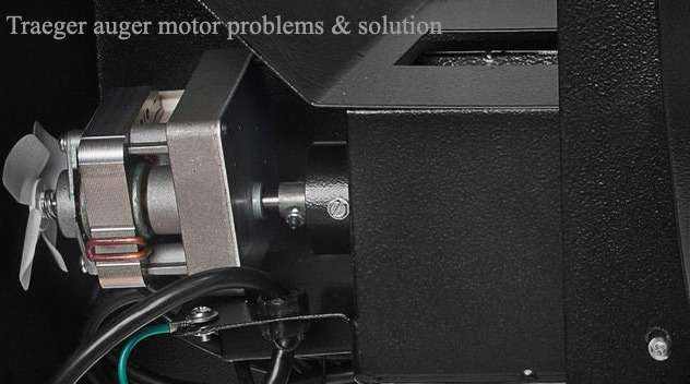 Traeger auger motor problems & solution
