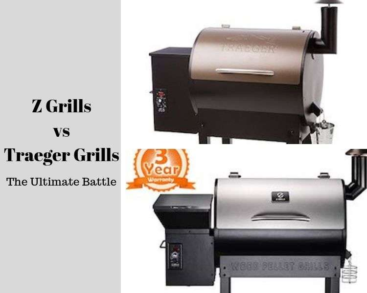 Z Grills vs Traeger Grills - The Ultimate Battle 2019